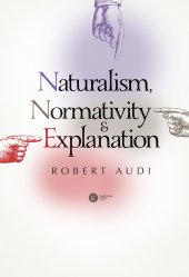 Naturalism, Normativity and Explanation,Robert Audi