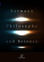 Between Philosophy and Science,