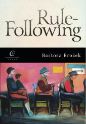 Rule-Following,Bartosz Brożek